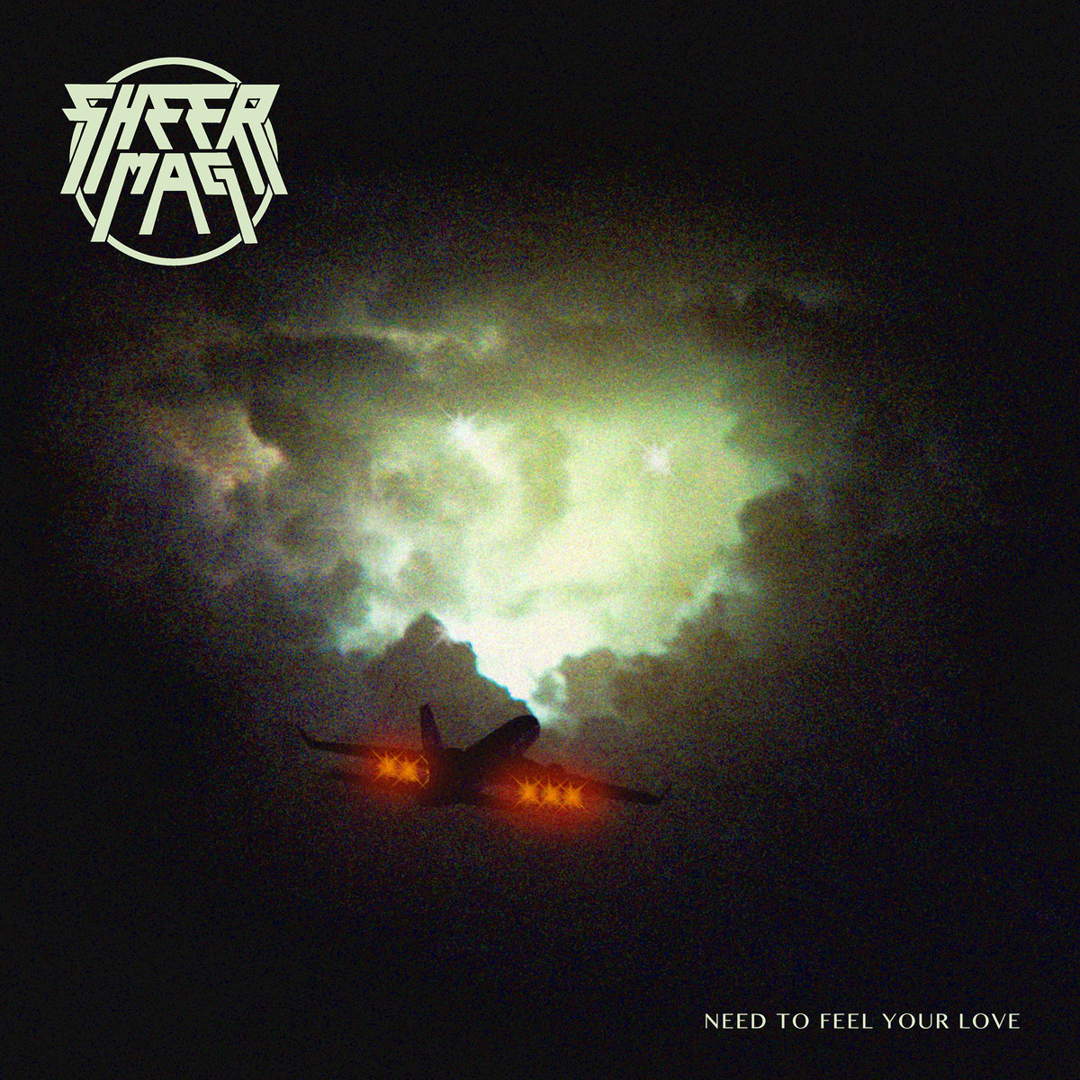 "Sheer Mag ""Need To Feel Your Love"" (Wilsuns RC)"