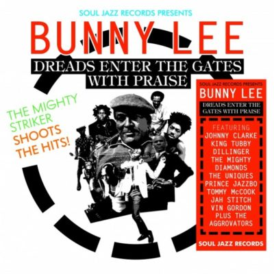 """Bunny Lee """"Dreads Enter The Gates With Praise"""" (Soul Jazz)"""
