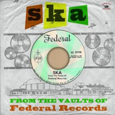 """Various Artists """"Ska From The Vaults Of Federal Records"""" (Kingston Sounds)"""