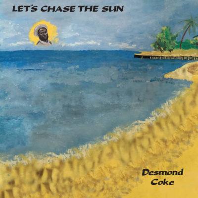 "Desmond Coke ""Let's Chase The Sun"" (Emotional Rescue)"