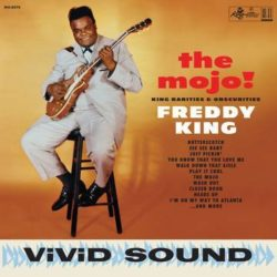 "Freddy King ""The Mojo! King Rarities and Obscurities"" (Sundazed)"