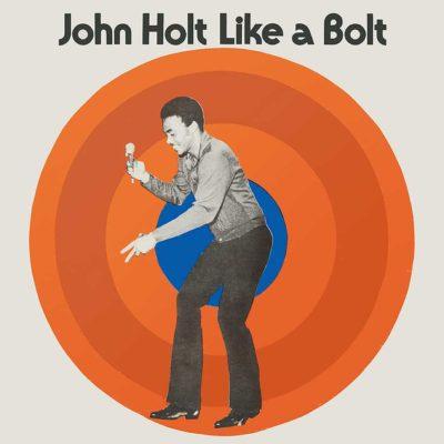"John Holt ""Like A Bolt"" (Music On Vinyl)"