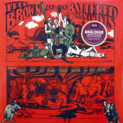 "Pete Brown & His Battered Ornaments ""A Meal You Can Shake Hands With In The Dark"" (Pure Pleasure)"