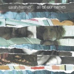 "Sarah Harmer ""All Of Our Names"" (Arts & Crafts)"
