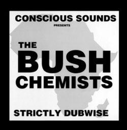 "Bush Chemists ""Strictly Dubwise"" (Partial)"