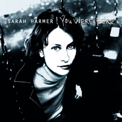 "Sarah Harmer ""You Were Here"" (Arts & Crafts)"