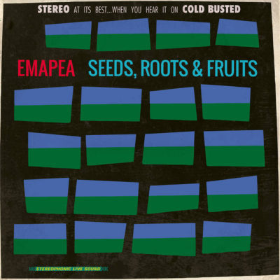 "Emapea ""Seeds, Roots & Fruits"" (Cold Busted)"