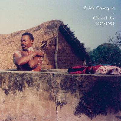 "Erick Cosaque ""Chinal Ka 1973 -1995″(Heavenly Sweetness)"