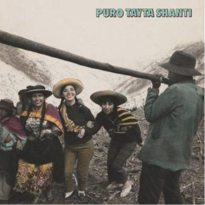 """Various Artists """"Puro Tayta Shanti"""" (Little Axe)"""