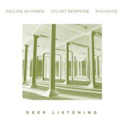 """Pauline Oliveros """"Deep Listening"""" (Important)"""