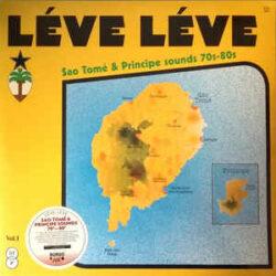 """Various Artists""""Léve Léve : Sao Tomé & Principe Sounds 70s-80s Vol.1″ (Bongo Joe)"""