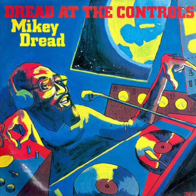 """Mikey Dread """"Dread At The Controls"""" (Music On Vinyl)"""