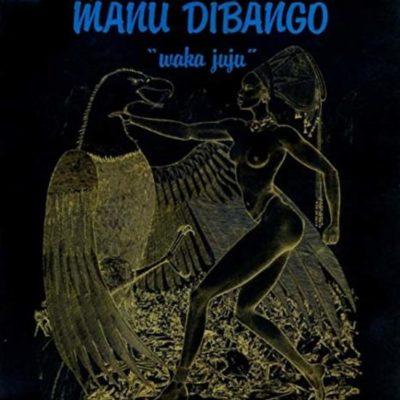 "Manu Dibango ""Waka Juju"" (Soul Makossa)"