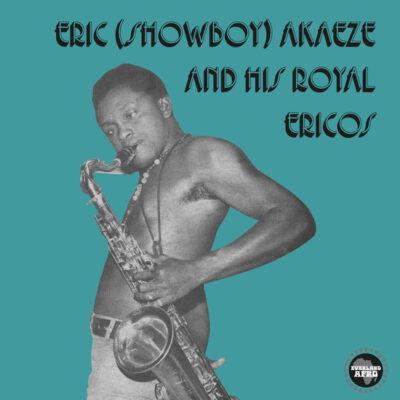 """Eric (Showboy) Akaeze And His Royal Ericos """"Ikoto Rock"""" (Everland)"""