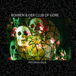 "Bohren & Der Club Of Gore ""Patchouli Blue"" (Pias)"
