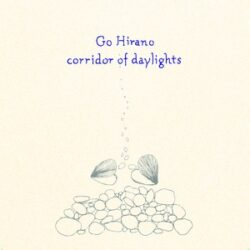 "Go Hirano ""Corridor Of Daylights"" (Black Editions)"