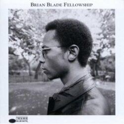 """Brian Blade """"Brian Blade Fellowship"""" (Blue Note)"""