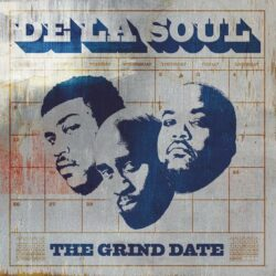 "De La Soul ""The Grind Date"" (Sanctuary)"