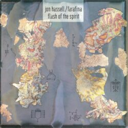 "Jon Hassell & Farafina ""Flash Of The Spirits"" (Tak:Til/Glitterbeat)"