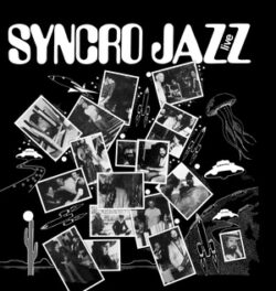 """Syncro Jazz """"Live"""" (Mad About)"""
