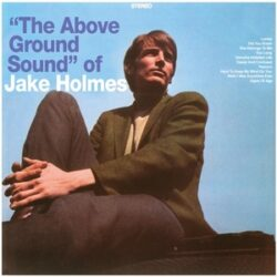 "Jake Holmes ""The Above Ground Sound Of Jake Holmes"" (Magic Box)"