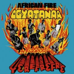 """Ogyatanaa Show Band """"African Fire Yerefrefre"""" (Survival Research)"""