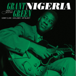 "Grant Green ""Nigeria (Tone Poet)""(Blue Note)"