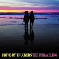 "Drive-By Truckers ""The Unraveling"" (ATO)"