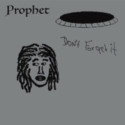 "Prophet ""Don't Forget It"" (Stones Throw)"