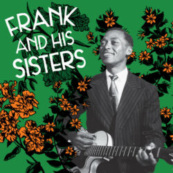 "Frank & His Sisters ""Frank & His Sisters"" (Mississippi)"