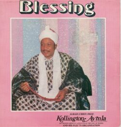 """Alhaji And His Fuji '78 Organisation """"Blessing"""" (Soul Jazz)"""