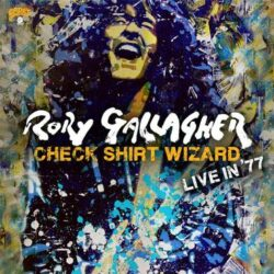 "Rory Gallagher ""Check Shirt Wizard – Live In '77"" (Universal)"