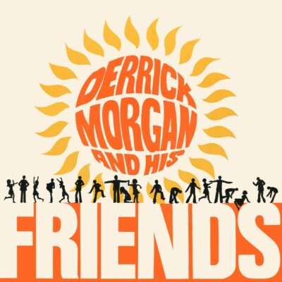 "Derrick Morgan ""Derrick Morgan And Friends"" (Music On Vinyl)"