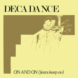 """Decadence """"On and On (Fears Keep On)"""" (Mannequin)"""