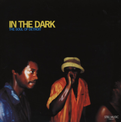 In The Dark (The Soul Of Detroit)