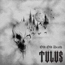 "Tulus ""Old Old Death"" (Soulseller)"