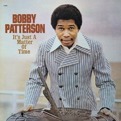 """Bobby Patterson """"It's Just A Matter Of Time"""" (Real Gone)"""