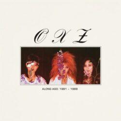 """OXZ """"Along Ago: 1981-1989″ (Captured Tracks)"""