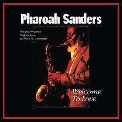 """Pharoah Sanders """"Welcome To Love"""" (Tidal Waves)"""