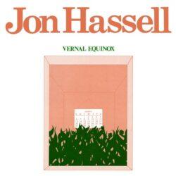 """Jon Hassell """"Vernal Equinox"""" (Ndeya)"""