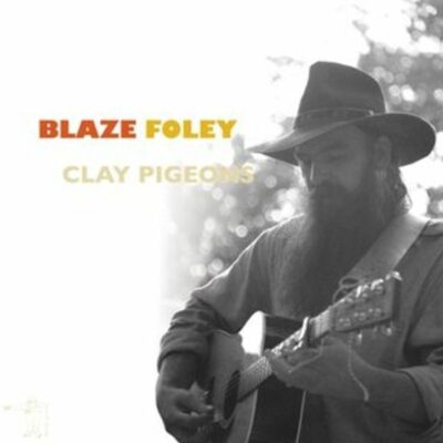 "Blaze Foley ""Clay Pigeons"" (Lost Art)"
