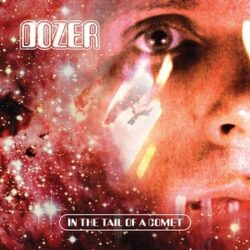 "Dozer ""In The Tail Of A Comet"" (Heavy Psych Sounds)"