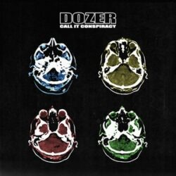 "Dozer ""Call It Conspiracy"" (Heavy Psych Sounds)"