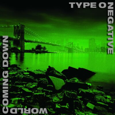 "Type O Negative ""World Coming Down"" (Roadrunner)"